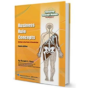 Business Rule Concepts: Getting to the Point of Knowledge (Fourth Edition)